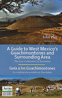 A Guide to West Mexico's Guachimontones by John Pint